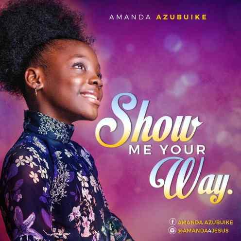 Show Me Your Way - Amanda Azubuike