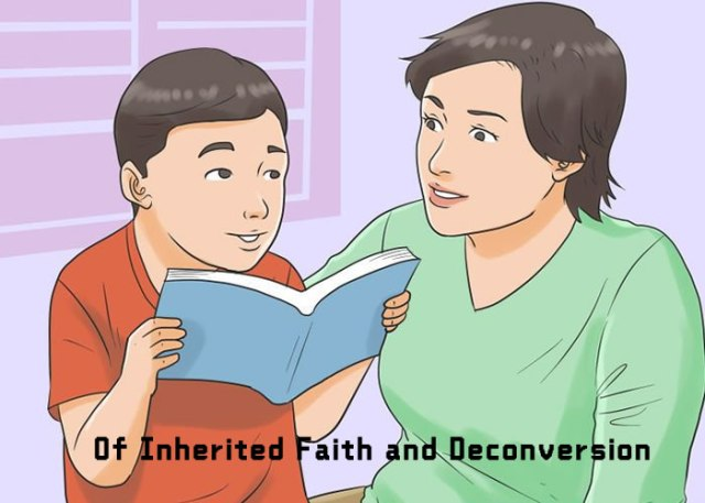 Of Inherited Faith and Deconversion