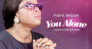 Fiefa Micah - You Alone
