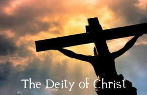 Four Proofs of the Deity of Christ