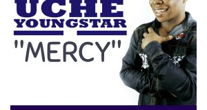 Uche Youngstar - Mercy