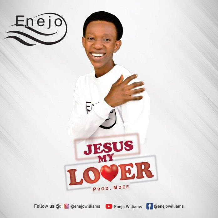 Enejo - Jesus My Lover