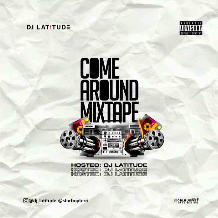 DJ LATITUDE - COME AROUND MIXTAPE ARtwork
