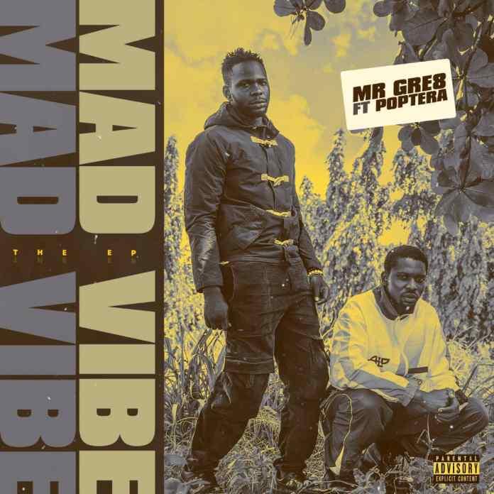 Mr Gre8 Madvibe EP - ft Poptera Naijahotstars