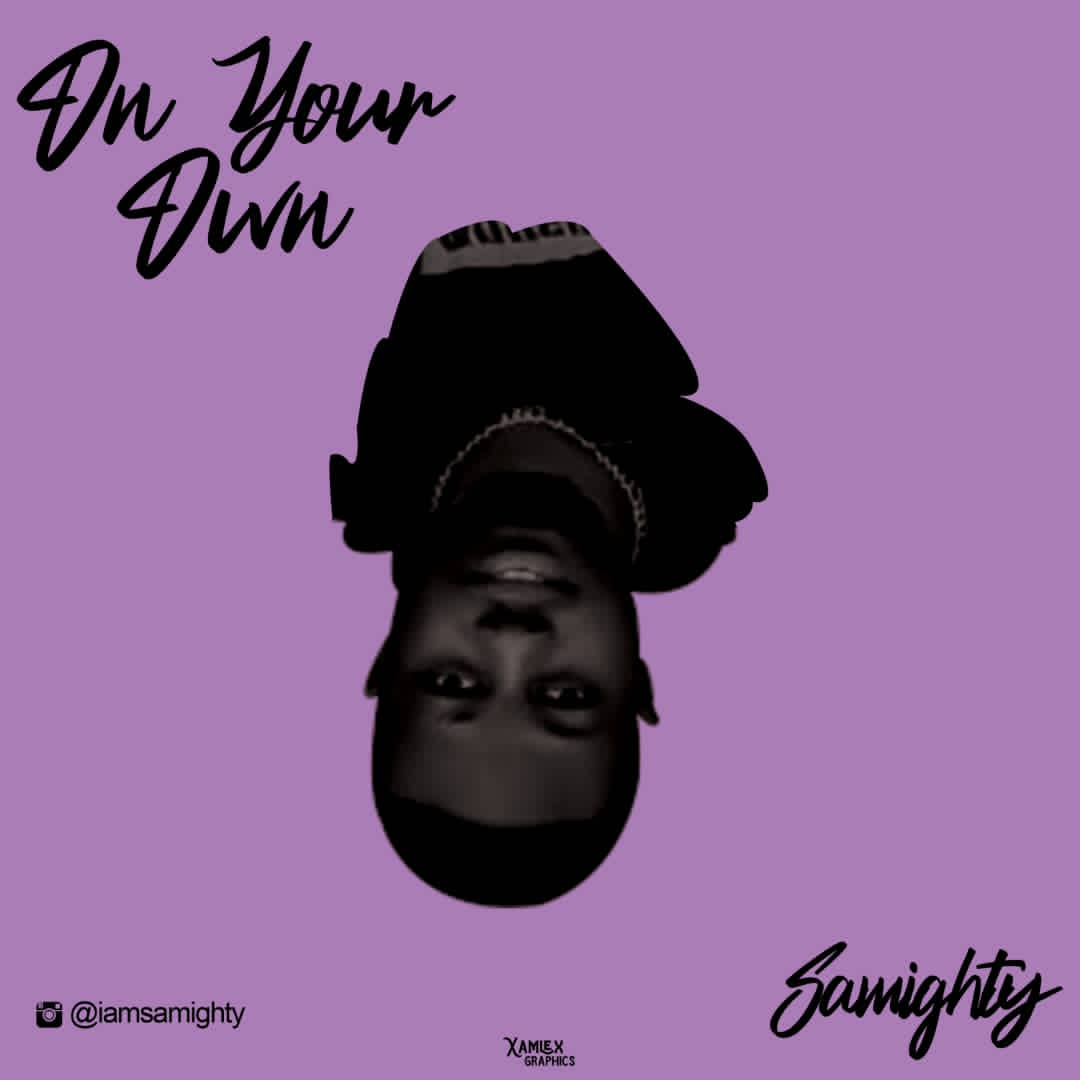Samighty On Your Own