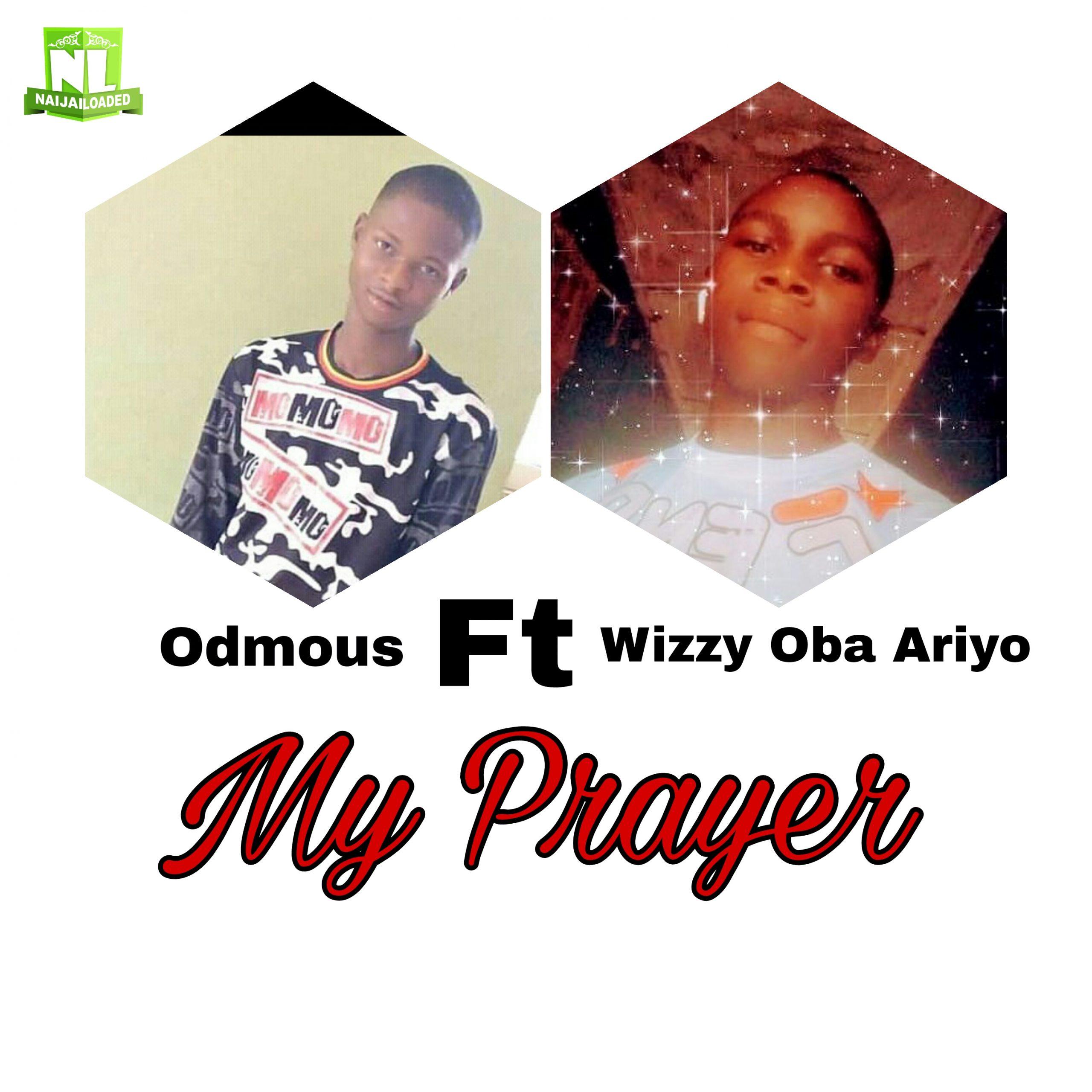 Odmous Wizzy Oba Ariyo My Prayer