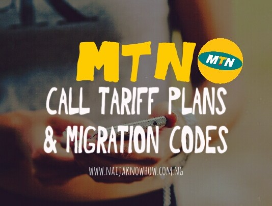 CHEAPEST MTN CALL TARIFF PLANS AND MIGRATION CODES IN NIGERIA