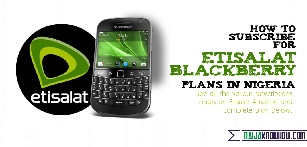How To Subscribe For Etisalat Blackberry Plans In Nigeria (Absolute