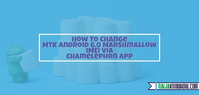 How To Change MTK Android 6 0 Marshmallow IMEI Via