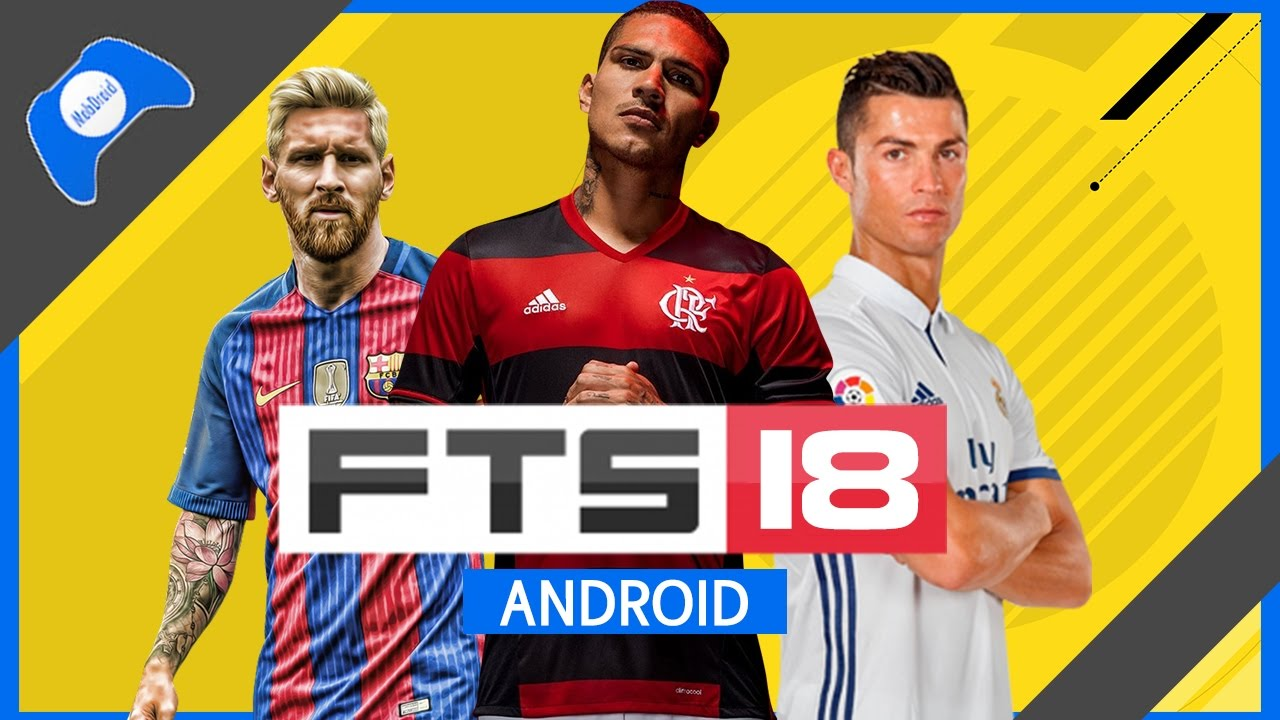 Download First Touch Soccer 2018 (FTS 18) APK, OBB & Data On