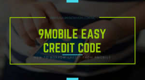 How to Borrow Credit from 9Mobile (Etisalat) Easy Credit Code