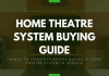 HOME THEATRE SYSTEM BUYING GUIDE