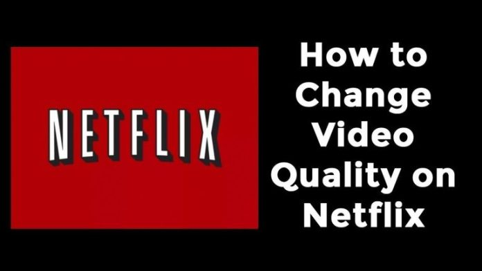 Adjust Netflix Video Quality