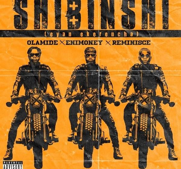DJ Enimoney – Shibinshi Ft. Olamide, Reminisce