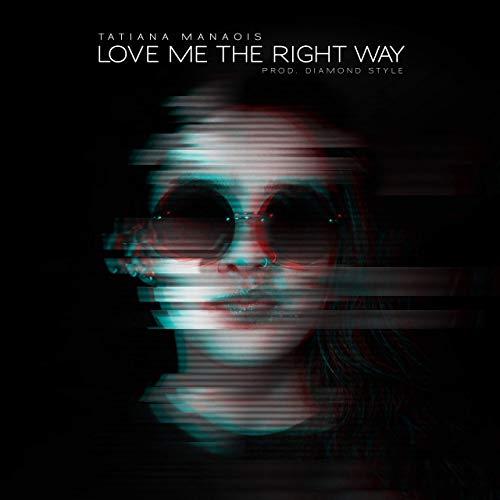 [Audio] Tatiana Manaois – Love Me The Right Way
