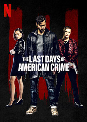 The Last Days of American Crime (2020) (Movie)