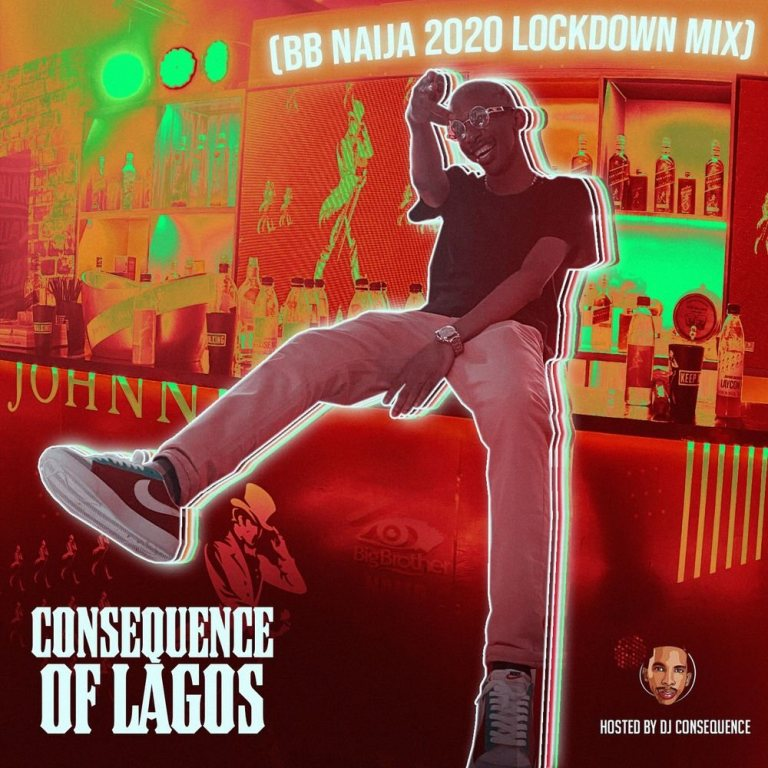 [Mixtape]DOWNLOAD DJ Consequence – Of Lagos (BBNaija Lockdown 2020 Party Mix) MP3