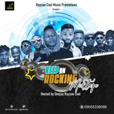 [Mixtape]Deejay Rayzee Cool  – Keep On Rocking