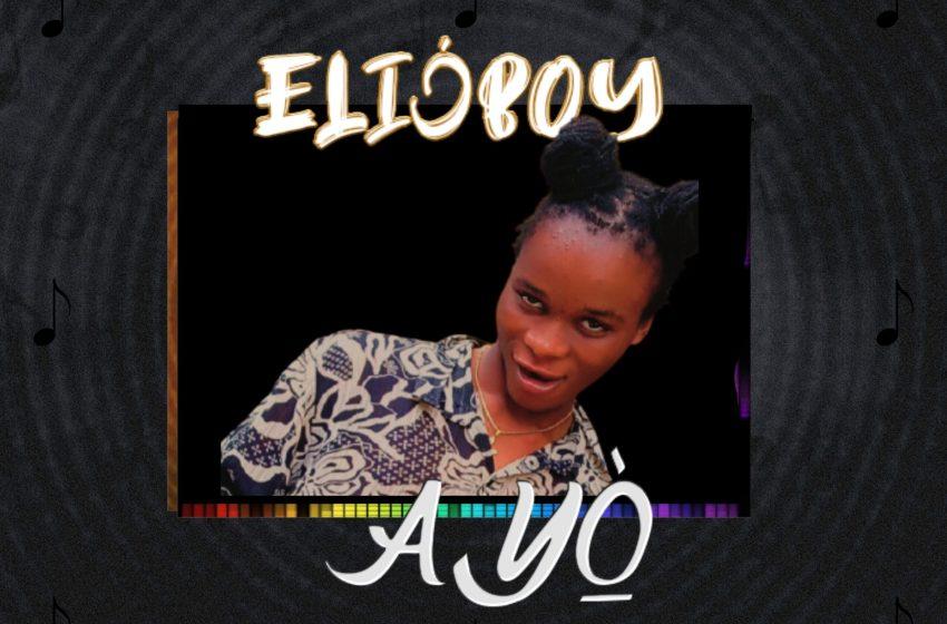[MUSIC] Elijboy Idol – AYO