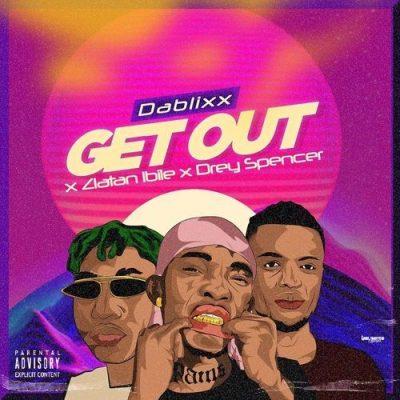 DOWNLOAD:Dablixx Osha ft Zlatan & Drey Spenzer – Get Out