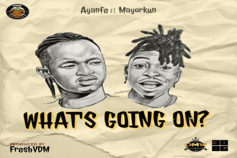 DOWNLOAD: Ayanfe ft Mayorkun – What's Going On (W.G.O)
