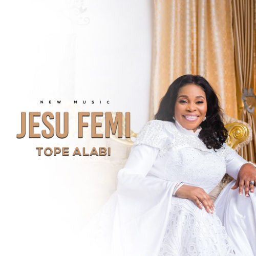 DOWNLOAD: Tope Alabi – Jesu Femi