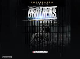 DOWNLOAD Small Baddo – Brothers