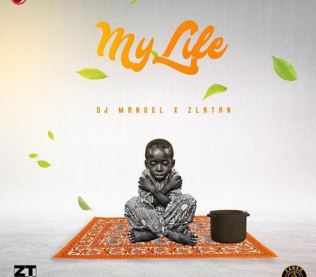 DOWNLOAD DJ Manuel Ft. Zlatan – For My Life