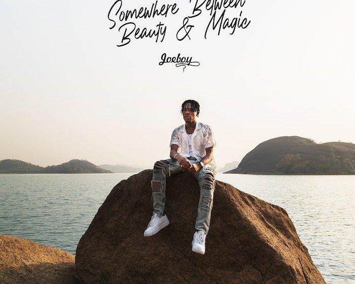 DOWNLOAD ALBUM: Joeboy – Somewhere Between Beauty & Magic