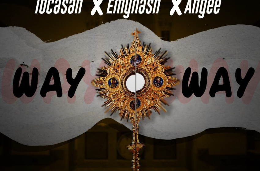 DOWNLOAD Ibcasan X Emynash X Angee – Way Way
