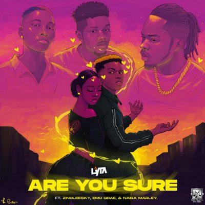 DOWNLOAD Lyta ft Naira Marley, Zinoleesky & EMO Grae – Are You Sure