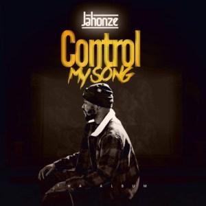 "Jahonze – ""Control My Song"""