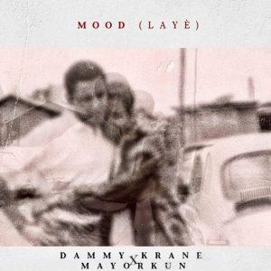 Dammy Krane - Mood (Laye) Ft. Mayorkun.