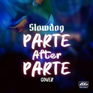 """Slowdog – """"Parte After Partee"""" (Cover)."""