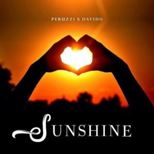 "Peruzzi ft. Davido – ""Sunshine"