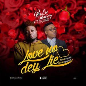 """Richie Money – """"Love No Dey Lie"""" ft. Sugarboi"""