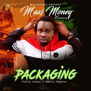 "MaxiMoney – ""Packaging"" (Prod. By Jostopac)."