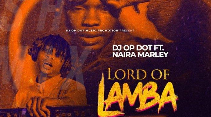 "DJ OP DOT - ""LOL"" MIXTAPE FT NAIRA MARLEY"
