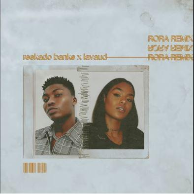 "Reekado Banks – ""Rora"" (Remix) ft. Lavaud"