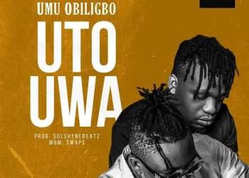 """Umu Obiligbo - """"Uto Uwa"""""""