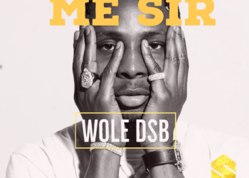 """Wole DSB – """"Excuse Me Sir"""""""