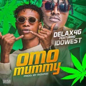 Delax4g Ft. Idowest - Omo Mummy Mp3 Audio Download