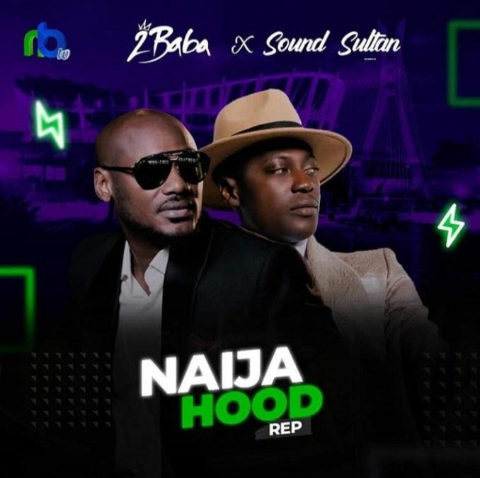 Sound Sultan & 2baba — Naija Hood Rep