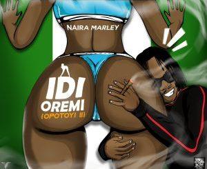 Naira Marley – Idi Oremi