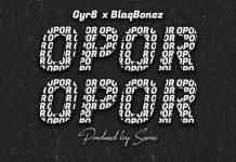 Gyr8 ft Blaqbonez – Opor