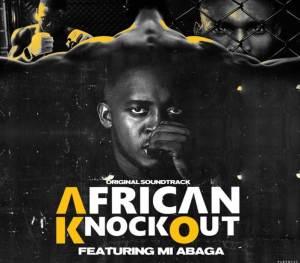 M.I Abaga African Knockout