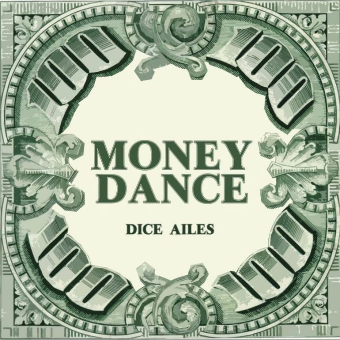Dice Ailes – Money Dance Mp3