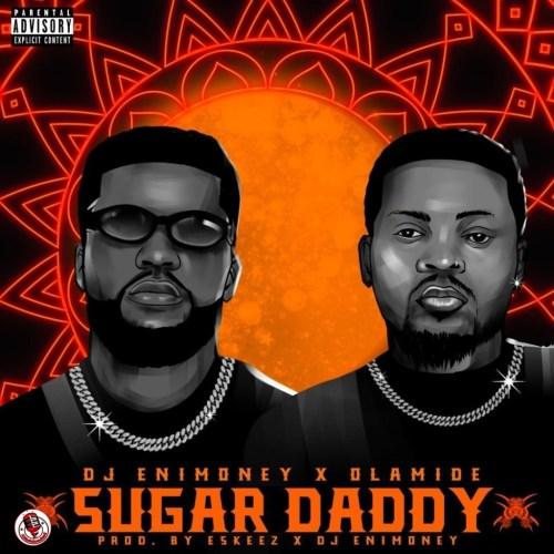 music-dj-enimoney-x-olamide-–-sugar-daddy