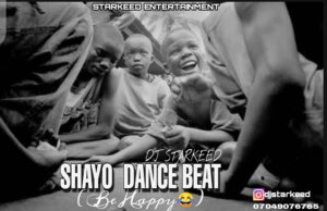 DJ StarKeed – Shayo Dance Beat - Be Happy
