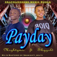 Mightymic ft Skygold - Payday